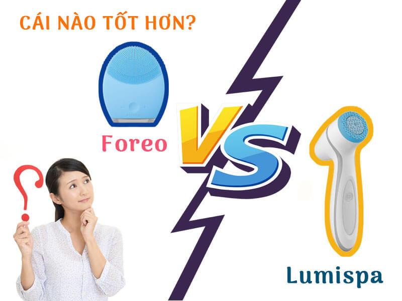 So-sanh-foreo-và-lumispa-myphamnuskinvn