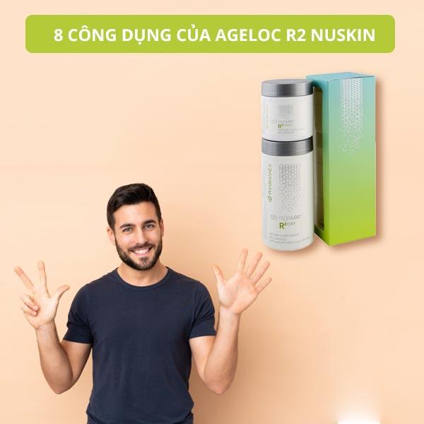 CONG-DUNG-ageloc-r2-nuskin-myphamnuskinvn-1